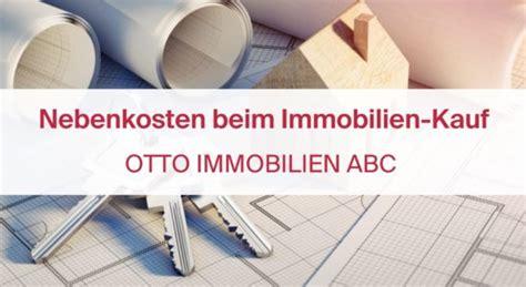 Hoch Sind Die Nebenkosten Beim Hauskauf by Immobilien Abc Archive Otto Immobilien Journal