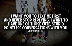 I Want You To Text Me First Pictures, Photos, and Images ...