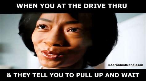 Out Meme No No No Meme Quot Get Out Quot Drive Thru