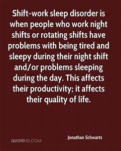 Disorder Quotes... Shift Work Quotes