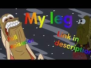 Spongebob Squarepants My Leg Full Episode (Link In ...
