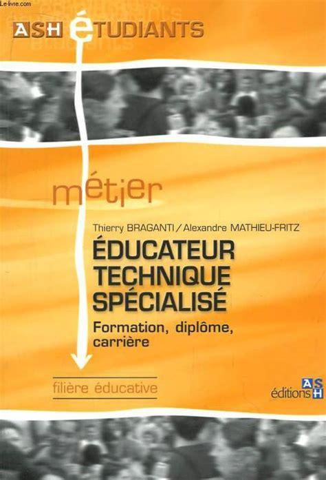 educateur technique spécialisé cuisine livre educateur technique specialise formation diplôme