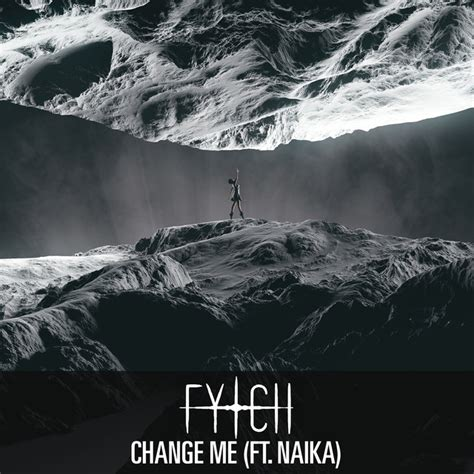 Change Me, A Song By Fytch, Naika On Spotify