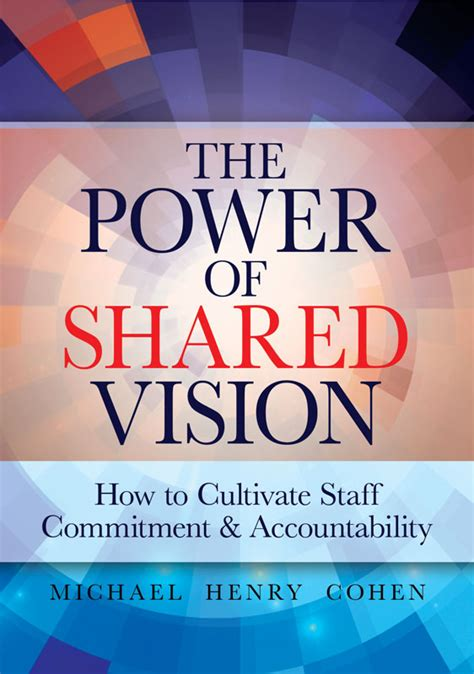 power  shared vision   cultivate staff