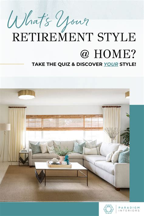 Making this monumental switch is a big challenge. What's Your Retirement Style @ Home Quiz - Paradigm ...