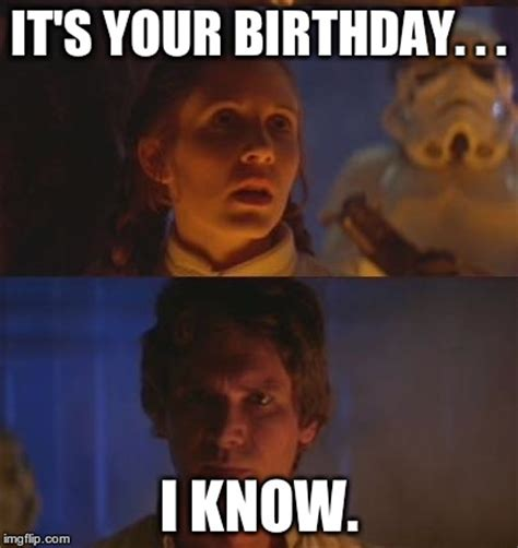 Star Wars Birthday Meme - han birthday imgflip