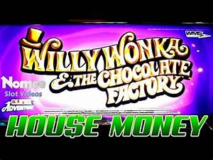 Willy Wonka Slot Machine - Bonuses and Big Win - House ...