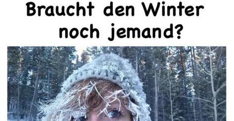 braucht den winter noch jemand lustige bilder sprueche