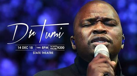 May his soul rest in peace. Dr Tumi at The South African State Theatre320 Pretorius ...
