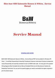 Bw Asw 1000 Subwoofer Bowers Wilkins Service By Gitaflannery