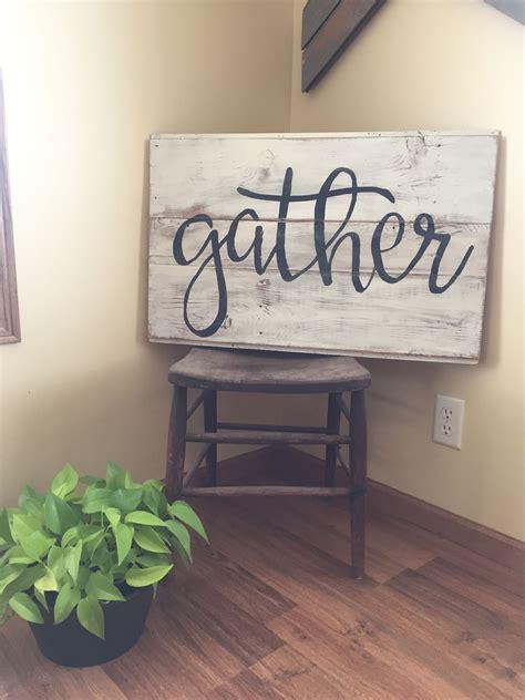 Diy home decorating ideas on a budget. Gather sign. Wood wall art. Word art. Reclaimed wood sign. Farm house decor. Home decor ...