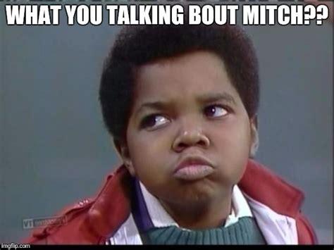 What You Talkin Bout Willis Meme - what you talkin bout willis imgflip