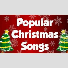 Popular Christmas Songs And Carols  Top Xmas Songs  Christmas Songs Collection Youtube