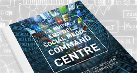 cic si鑒e social la nueva era social media command center kantar media