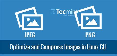 optimize  compress jpeg  png images  linux