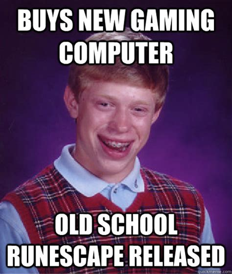New Computer Meme - buys new gaming computer old school runescape released misc quickmeme