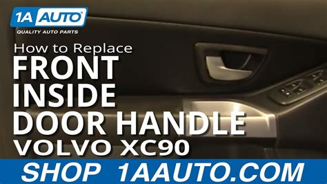replace front  door handle   volvo xc