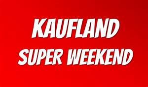 Kaufland Uelzen Angebote : kaufland super weekend 8 bis 10 ~ Eleganceandgraceweddings.com Haus und Dekorationen