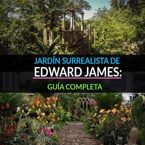 Jardín Surrealista De Edward James Guía Definitiva Tips