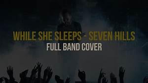 While She Sleeps - Seven Hills (Full Cover & Memories ...