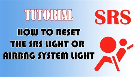 why is my airbag light on how to reset srs airbag indicator light