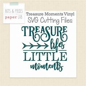 SVG Cutting File: Treasure Life's Moments Vinyl Sign SVG