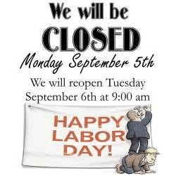 We Will Be Closed Labor Day