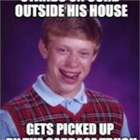 Bad Luck Brian Template by Bad Luck Brian Blank Meme Template Imgflip