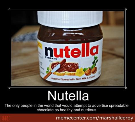 Nutella Meme - nutella healthy by marshalleeroy meme center