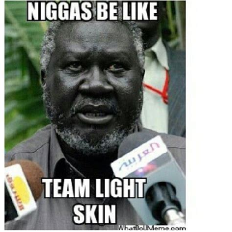 Dark Skin Niggas Meme - the 25 best light skin memes ideas on pinterest pale