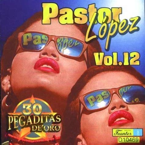 Colombia Nada Mas Pastor Lopez Pegaditos Vol