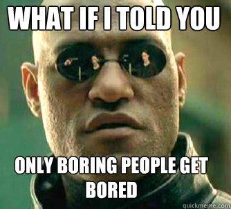 Boring Meme - bored memes image memes at relatably com