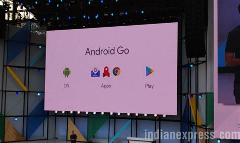 s android go is nothing like the android one here s why the indian express