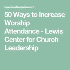 ways  increase worship attendance worship bible