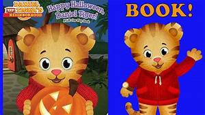 Book A Tiger Com : daniel the tiger halloween book for children happy halloween daniel tiger youtube ~ Yasmunasinghe.com Haus und Dekorationen