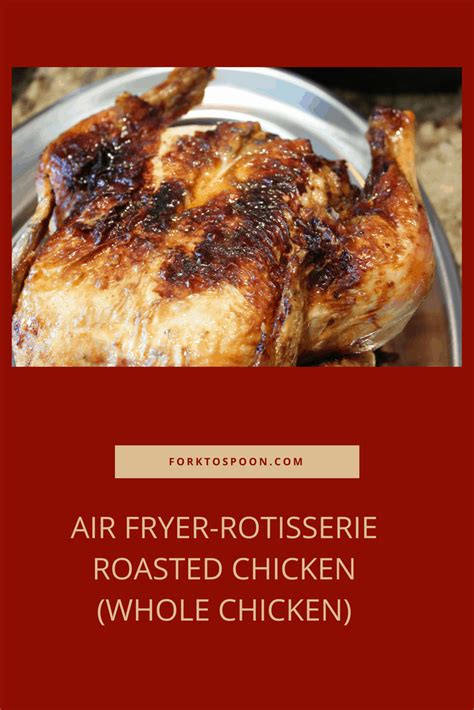 chicken rotisserie fryer air whole roasted recipe recipes forktospoon roast cooking stuffed forget