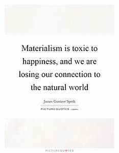 Materialism is toxic to happiness, and we are losing our ...