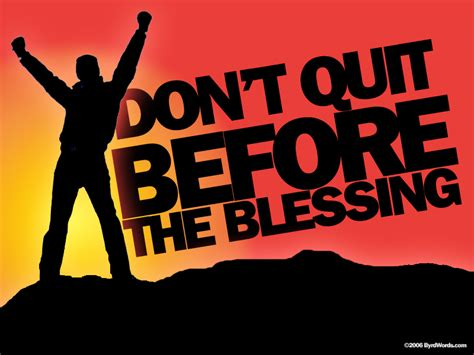 dont quit   blessing desktop wallpaper byrd