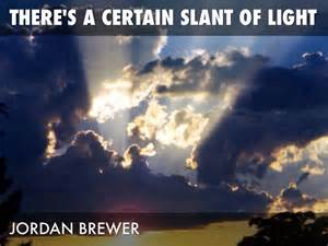 there s a certain slant of light there s a certain slant of light by brewer