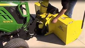 How To Install A Snow Blower Onto Your John Deere 1025r Or