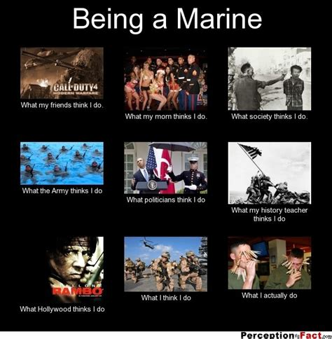 Marine Corps Memes - being a marine what people think i do what i really do perception vs fact us marine