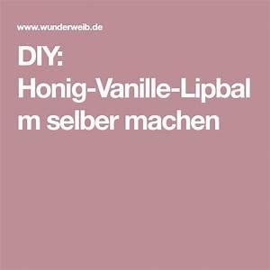 Honig Selber Machen : diy honig vanille lipbalm selber machen mit bildern selber machen lippenbalsam lipbalm ~ A.2002-acura-tl-radio.info Haus und Dekorationen