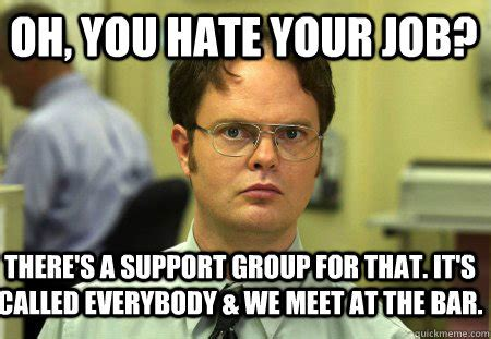 I Hate Work Memes - hate your job memes