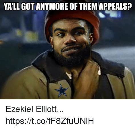 25 Best Memes About Yall Got Anymore Yall Got Anymore Memes 25 Best Memes About Ezekiel Elliott Ezekiel Elliott Memes
