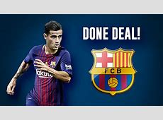 OFFICIAL Barcelona Complete Deal For Philippe Coutinho