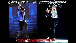 CHRIS BROWN FT MICHAEL JACKSON-FINE CHINA(HD REMIX) - YouTube