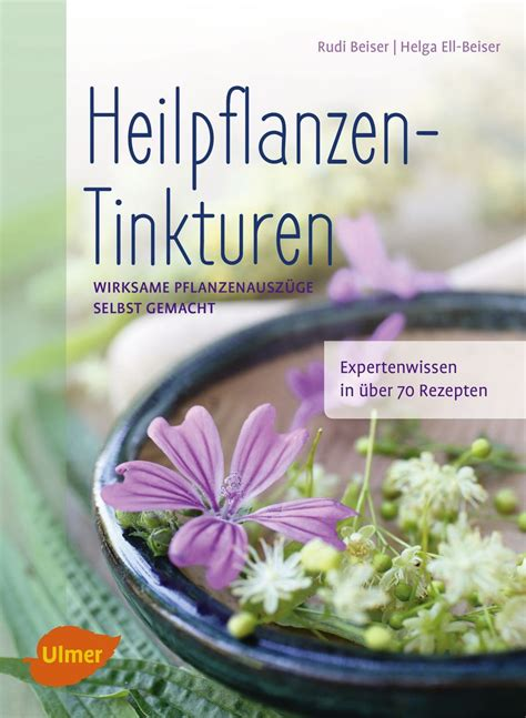 Zeitschrift Selbst Gemacht by Heilpflanzen Tinkturen Ulmer Verlag B 252 Cher