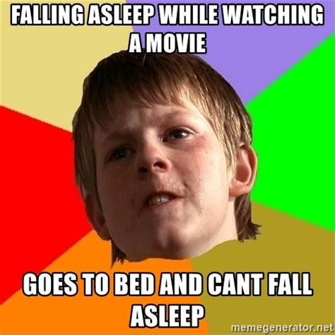 Falling Asleep Meme - falling asleep while watching a movie goes to bed and cant fall asleep angry school boy meme