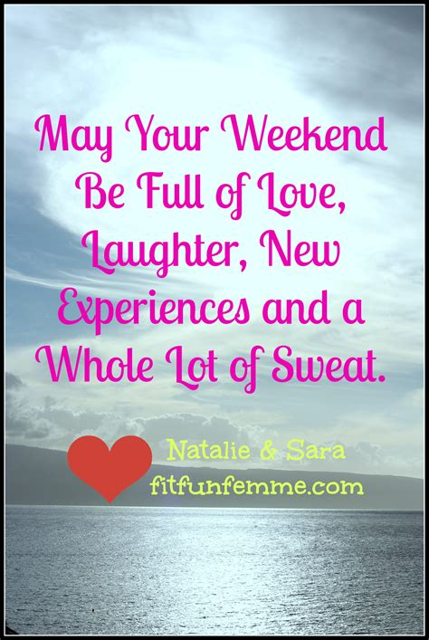 Weekend Quotes Quotes About The Weekend Quotesgram