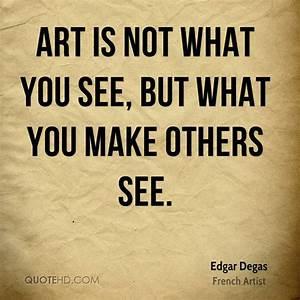 Edgar Degas Quotes. QuotesGram